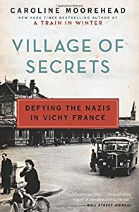 Village of Secrets: Defying the Nazis in Vichy France (The Resistance Trilogy Book 2) by Harper Perennial