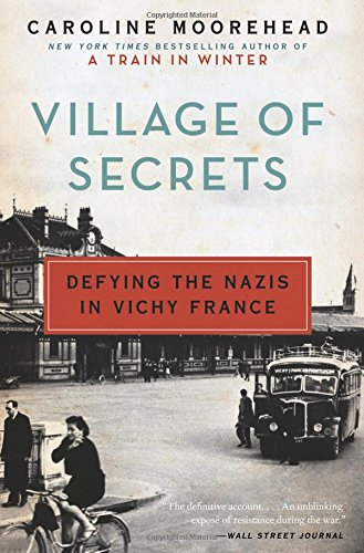 Village of Secrets: Defying the Nazis in Vichy Fra…