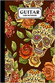 Guitar Tab Notebook: Premium Skull Cover Guitar Tab Notebook, Music Paper Notebook, Blank Guitar Tablature Music Note, 120 Pages - Size 6