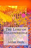 The Lord of Falconbridge, Arthur Conan Doyle, 1497495415