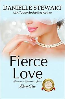 Fierce Love (The Barrington Billionaires Book 1) by [Stewart, Danielle]