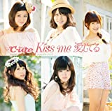 KISS ME AISHITERU [JAPAN EDITION] by C-UTE (2011-02-23)