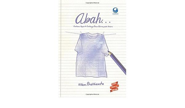 Abah Indonesian Edition Pralihanta Ullan 9786022515579 Amazon Com Books