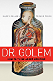 Dr. Golem: How to Think about Medicine