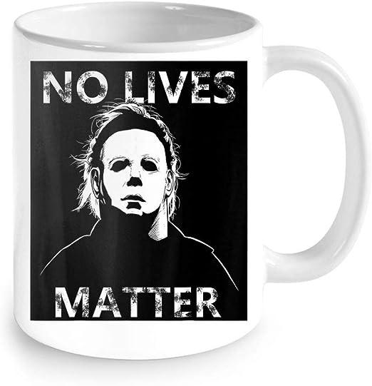 No Lives Matter Horror Michael Myers Halloween Coffee Mug