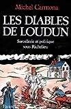 Les Diables de Loudun : Sorcellerie et politique sous Richelieu