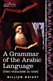 A Grammar of the Arabic Language, William Wright and Carl Paul Caspari, 1616405333