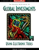 img - for Business Week Guide to Global Investments Using Electronic Tools/Book and 3 Disks (Business Week Library of Computing) by Schwabach, Robert (1994) Paperback book / textbook / text book