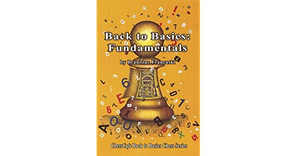 Back to Basics ChessCafe Back to Basics Chess Series NEW BOOK Fundamentals