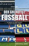 Der Grund ist Fußball: Fotografische Begegnungen in den Stadien der Welt (Fischer Paperback)