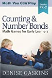 Counting & Number Bonds: Math Games for Early Learners (Math You Can Play) (Volume 1)