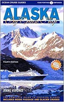 Book Alaska by Cruise Ship: The Complete Guide to Cruising Alaska with Map by Anne M. Vipond (2002-08-03)
