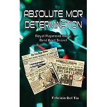 Absolute Mor Determination: Royal Raymond Rife's Best Kept Secret