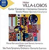 Villa-Lobos: Guitar Concerto; Sexteto mistico; Harmonica Concerto