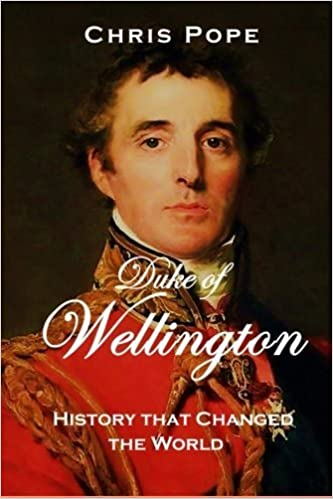 Duke of Wellington: History that changed the World by Chris Pope (2015-11-24)