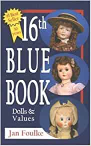 16th blue book dolls and values jan foulke 9780875886671 books. Black Bedroom Furniture Sets. Home Design Ideas