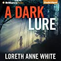 A Dark Lure Audiobook by Loreth Anne White Narrated by Emily Sutton-Smith