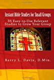 Instant Bible Studies for Small Groups, Barry Davis, 1482319438