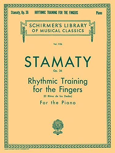 Rhythmic Training for the Fingers, Op. 36: Piano Technique
