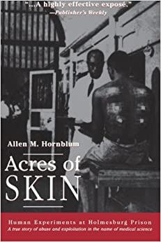 Book Acres of Skin: Human Experiments at Holmesburg Prison by Allen M. Hornblum (1999-05-13)