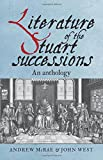 img - for Literature of the Stuart successions: An anthology book / textbook / text book