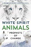 White Spirit Animals: Prophets of Change (Paperback) [Pre-order 24-10-2017]