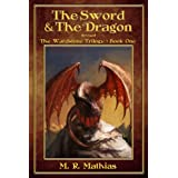 The Sword and the Dragon (The Wardstone Trilogy Book 1)by M. R. Mathias