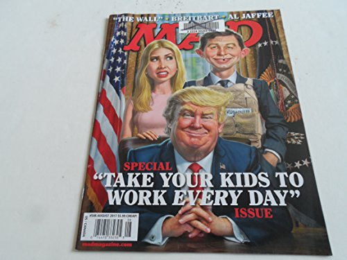 MAD Magazine #546 August 2017 | Trump take your kids to work