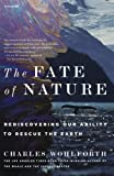 The Fate of Nature, Charles Wohlforth, 0312572972