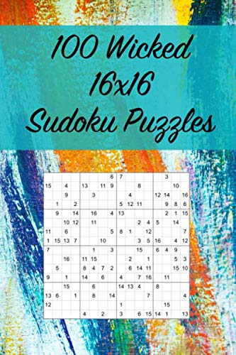 100 Wicked 16x16 Sudoku Puzzles: Suitable for Advanced Sudoku Solvers / Great for Traveling and On The Go / Normal Level (Mini Sudoku Books) ()
