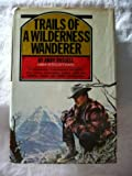 #4: Trails Of A Wilderness Wanderer