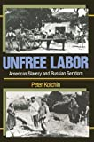 img - for Unfree Labor: American Slavery and Russian Serfdom (Belknap Press) by Peter Kolchin (1990-03-01) book / textbook / text book