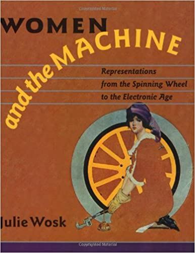 Women and the Machine: Representations from the Spinning Wheel to ...