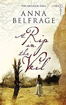 A Rip in the Veil (The Graham Saga Book 1) by [Belfrage, Anna]
