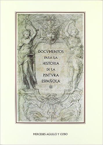 Documentos para la historia de la pintura española: Amazon.es ...