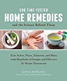 Product review for 500 Time-Tested Home Remedies and the Science Behind Them: Ease Aches, Pains, Ailments, and More with Hundreds of Simple and Effective At-Home Treatments