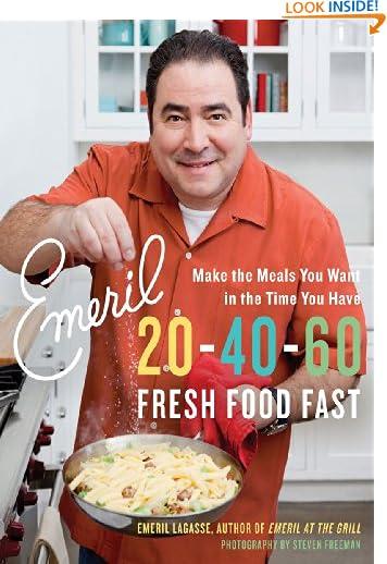 Emeril 20-40-60: Fresh Food Fast (Emeril's) by Emeril Lagasse