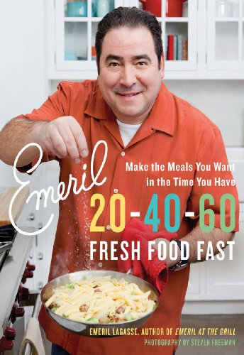 Emeril 20-40-60: Fresh Food Fast (Emeril's) by [Lagasse, Emeril]
