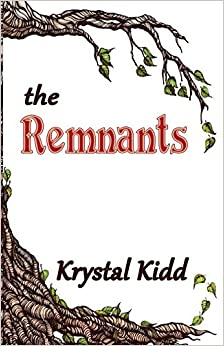 The Remnants: An action-filled adventure-romance that will inflame the passions of all!