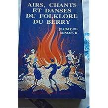 Airs, chants et danses du folklore du berry