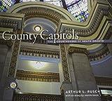 County Capitols, Arthur L. Rusch, 0985290501