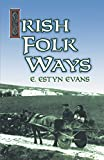 img - for Irish Folk Ways (Celtic, Irish) book / textbook / text book