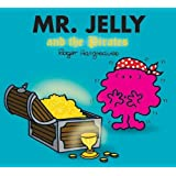 Mr. Jelly and the Pirates (Mr. Men & Little Miss Magic)