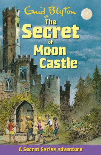 The Secret of Moon Castle (Secret Series) (Secret Series Adventure)