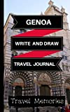 Genoa Write and Draw Travel Journal: Use This Small Travelers Journal for Writing,Drawings and Photos to Create a Lasting Travel Memory Keepsake (A5 ... Journal,Genoa Travel Boo) (Volume 1)