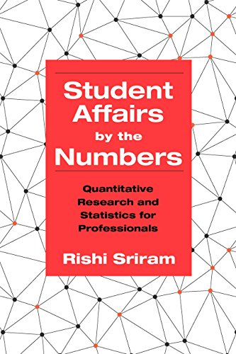 Student Affairs by the Numbers: Quantitative Research and Statistics for Professionals