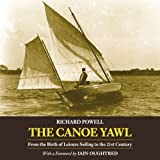 The Canoe Yawl: From the Birth of Leisure Sailing to the 21st Century