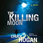 The Killing Moon | Chuck Hogan