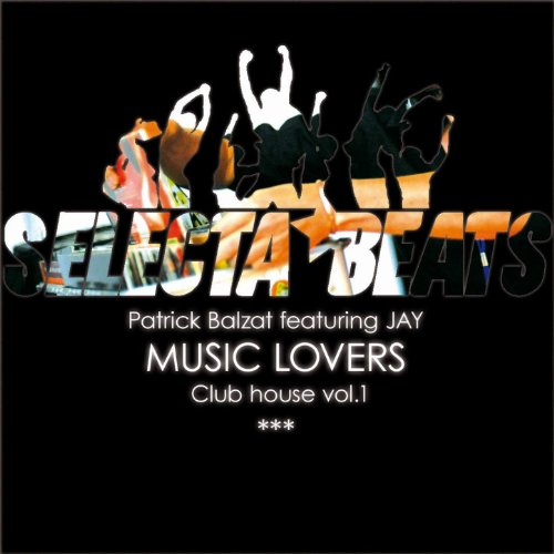 Music lovers club house vol 1 by patrick balzat feat for House music lovers