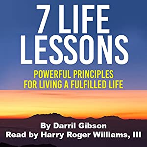 7 Life Lessons: Powerful Principles for Living a Fulfilled Life Audiobook